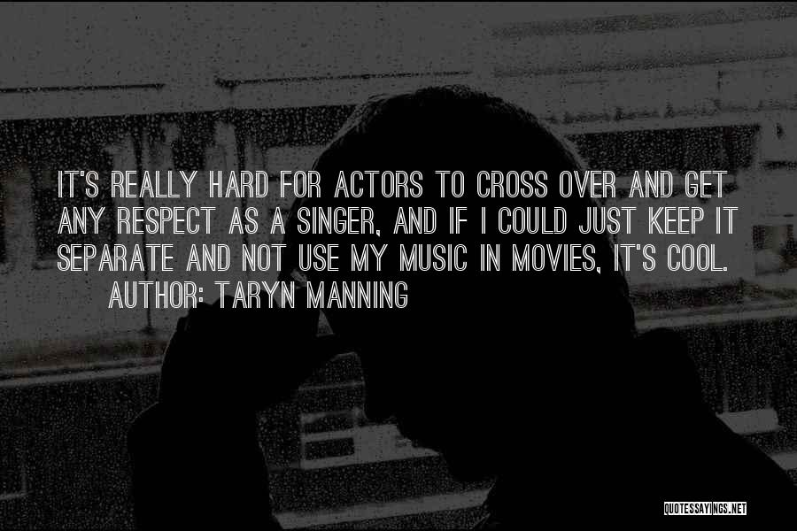 Music In Movies Quotes By Taryn Manning
