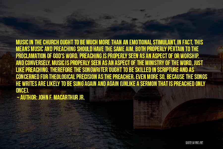 Music Ministry Quotes By John F. MacArthur Jr.
