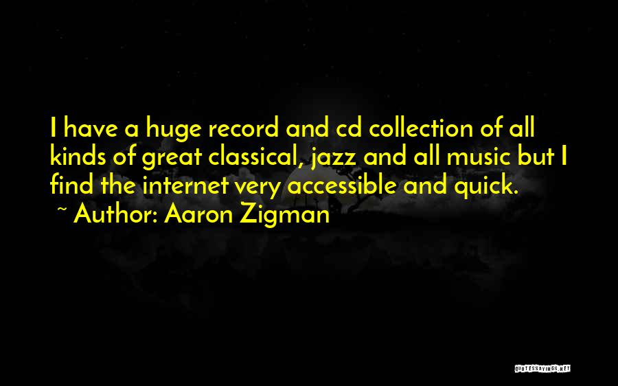 Music Records Quotes By Aaron Zigman