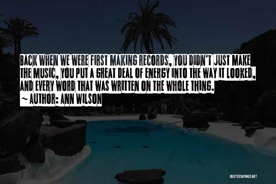 Music Records Quotes By Ann Wilson