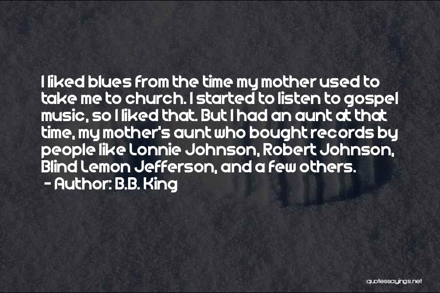 Music Records Quotes By B.B. King