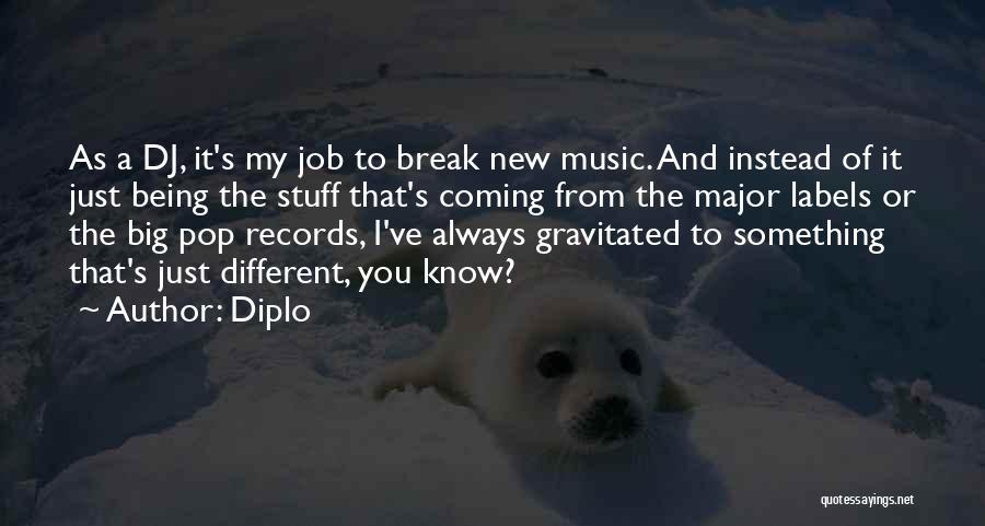 Music Records Quotes By Diplo