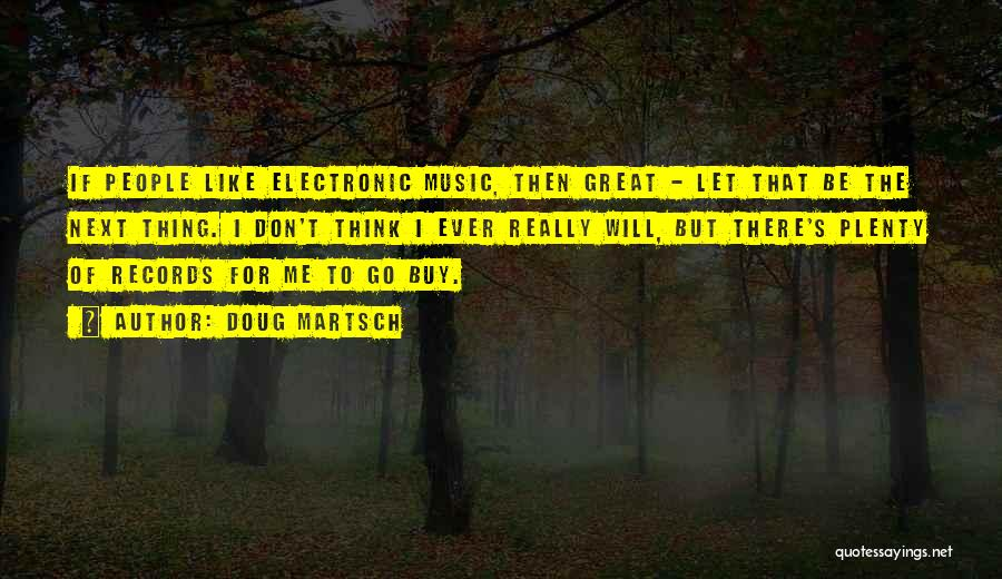 Music Records Quotes By Doug Martsch