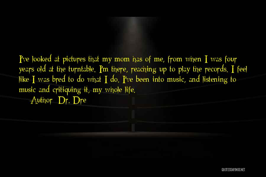 Music Records Quotes By Dr. Dre
