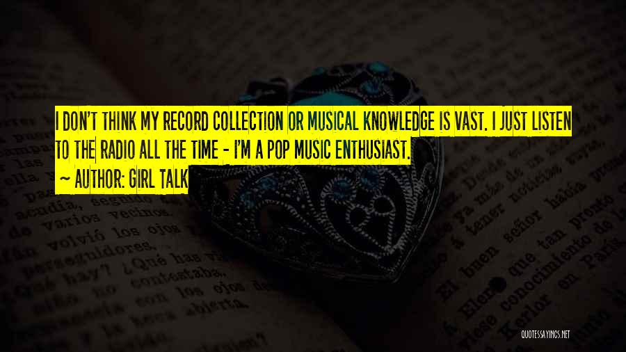 Music Records Quotes By Girl Talk