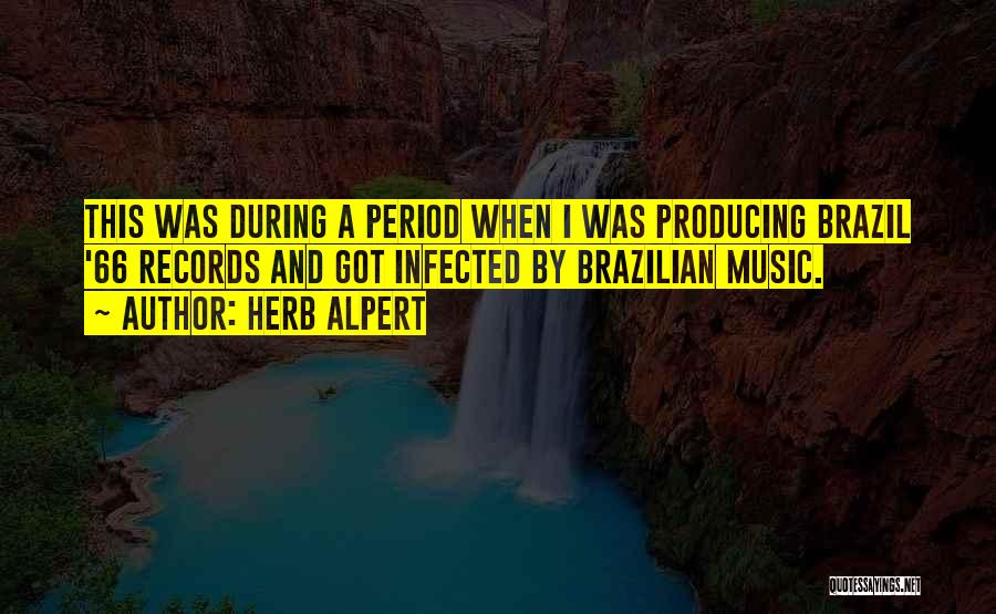 Music Records Quotes By Herb Alpert