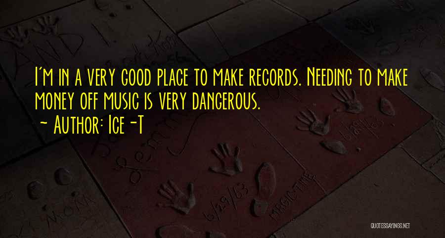 Music Records Quotes By Ice-T