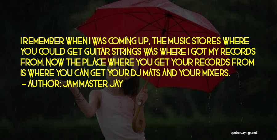 Music Records Quotes By Jam Master Jay