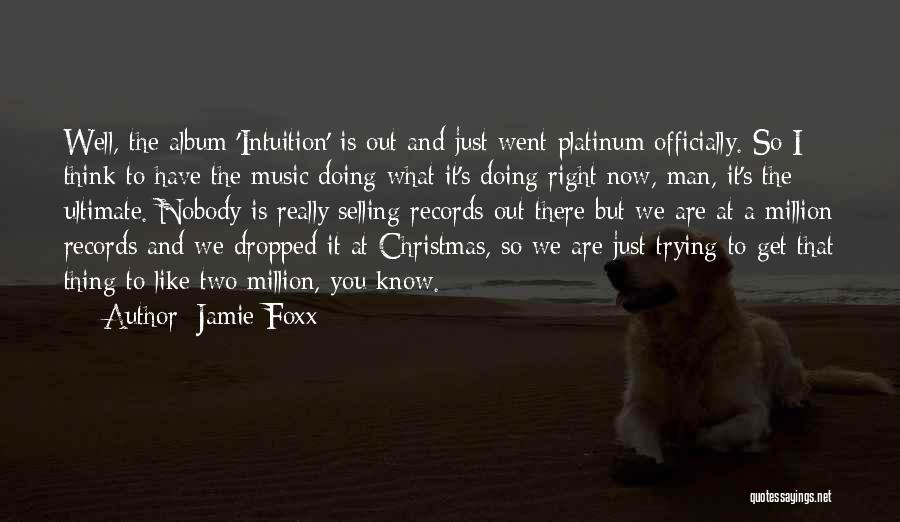 Music Records Quotes By Jamie Foxx