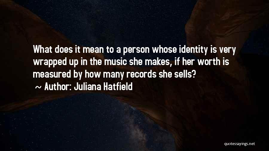 Music Records Quotes By Juliana Hatfield