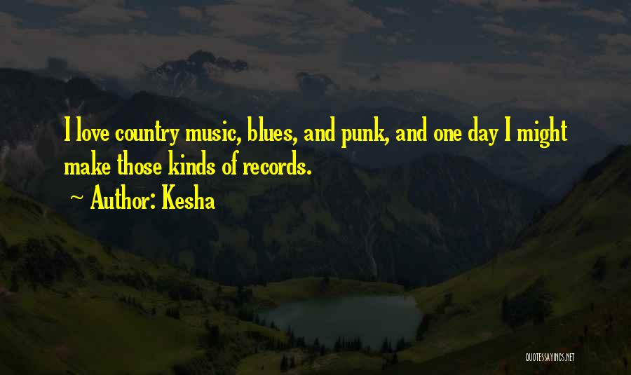 Music Records Quotes By Kesha