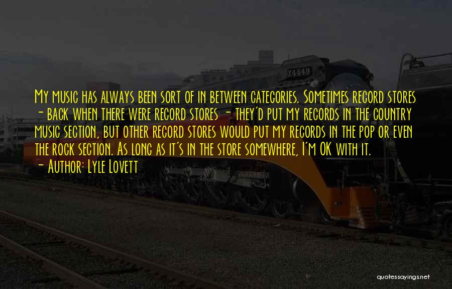 Music Records Quotes By Lyle Lovett
