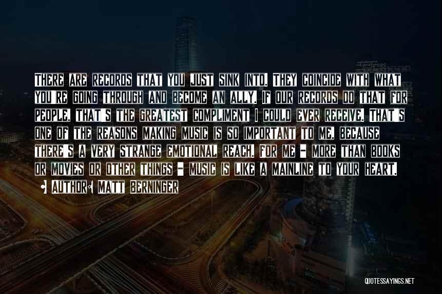 Music Records Quotes By Matt Berninger