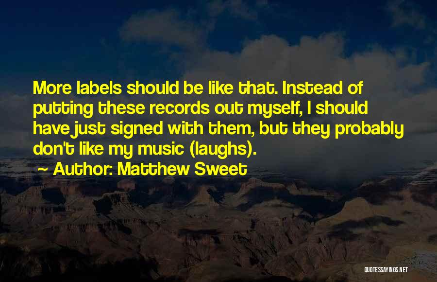 Music Records Quotes By Matthew Sweet