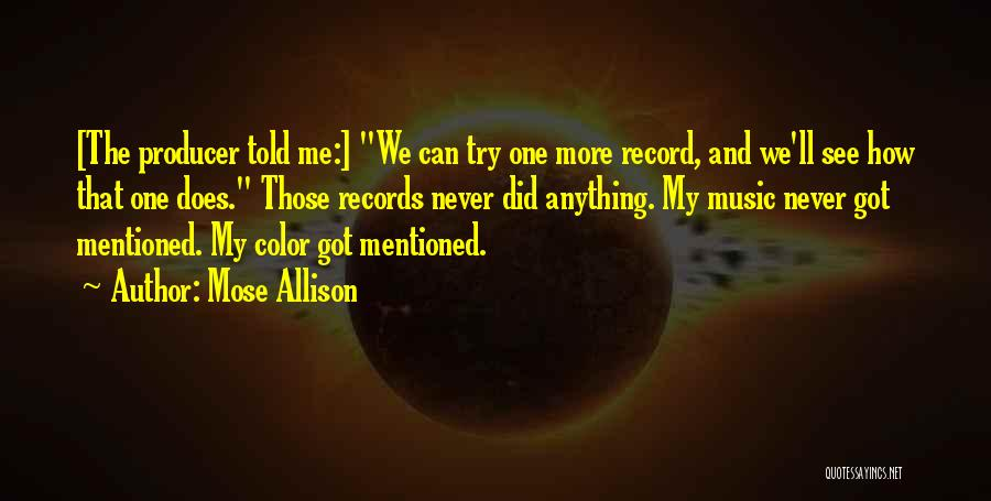 Music Records Quotes By Mose Allison
