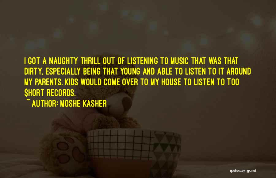 Music Records Quotes By Moshe Kasher