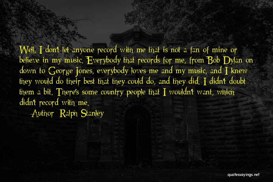 Music Records Quotes By Ralph Stanley
