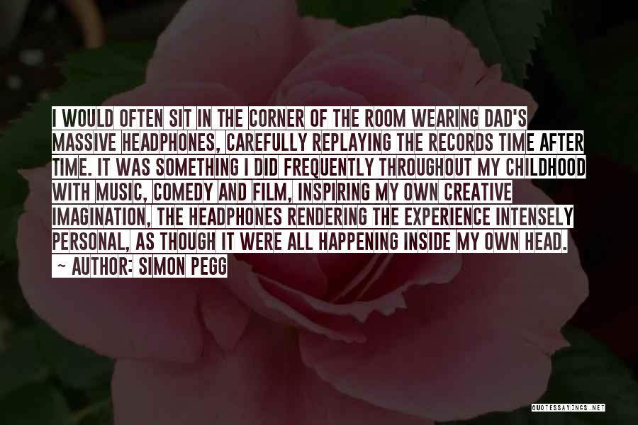 Music Records Quotes By Simon Pegg