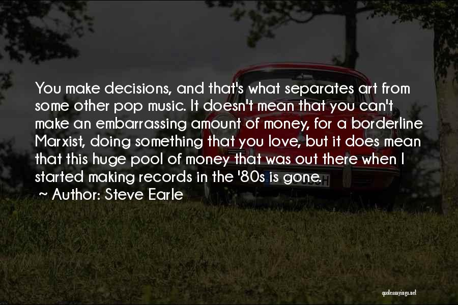Music Records Quotes By Steve Earle