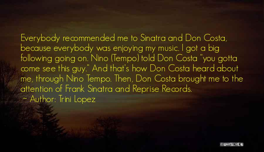 Music Records Quotes By Trini Lopez