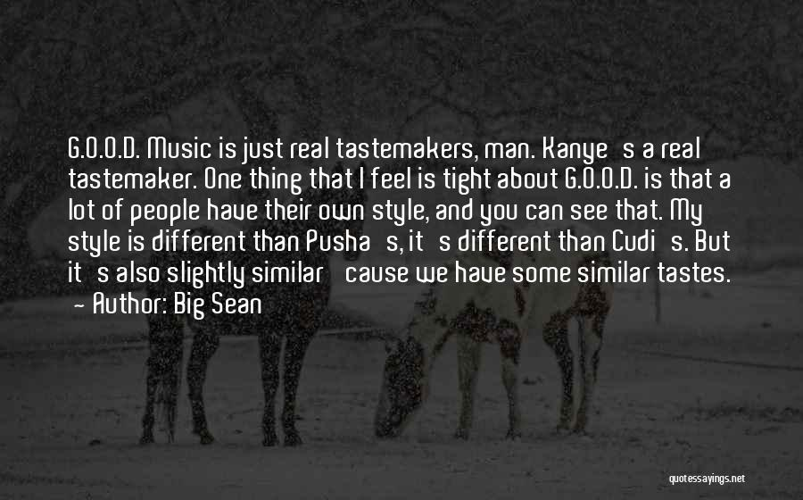 Music Tastes Quotes By Big Sean