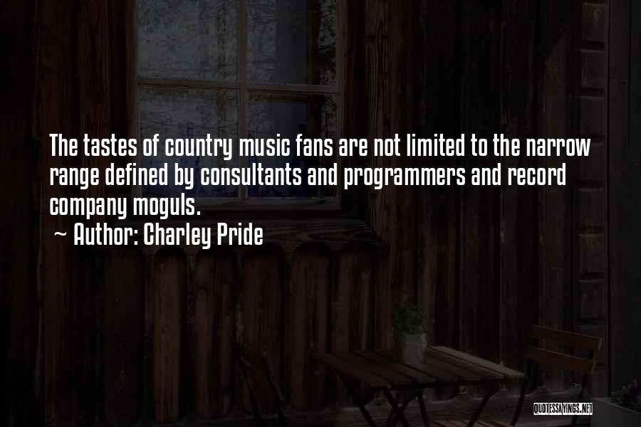 Music Tastes Quotes By Charley Pride