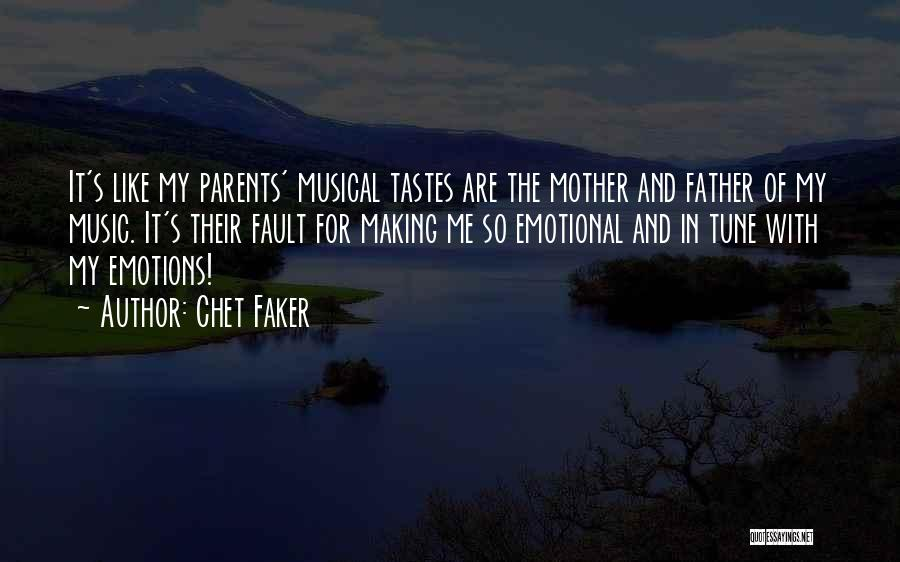 Music Tastes Quotes By Chet Faker