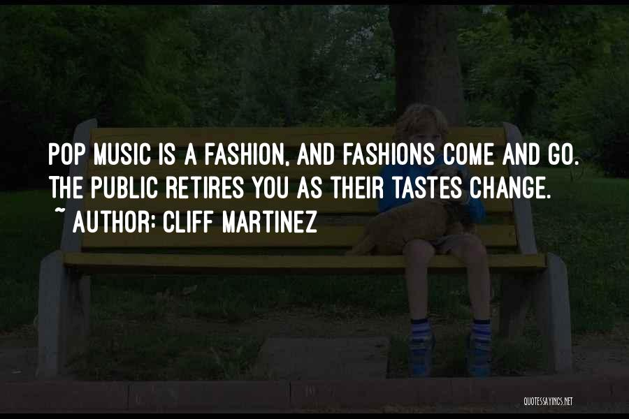 Music Tastes Quotes By Cliff Martinez