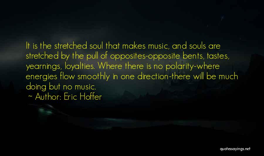 Music Tastes Quotes By Eric Hoffer