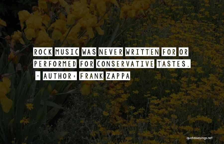 Music Tastes Quotes By Frank Zappa