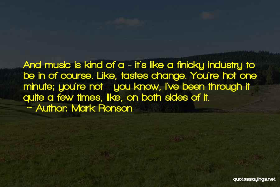 Music Tastes Quotes By Mark Ronson