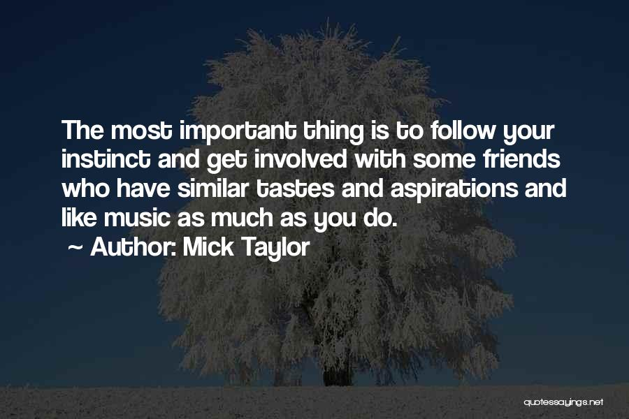 Music Tastes Quotes By Mick Taylor
