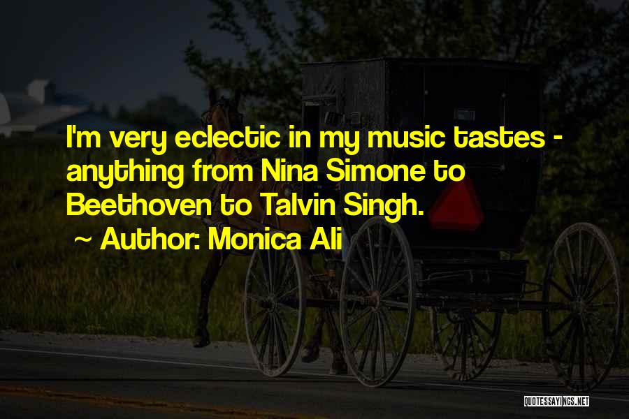 Music Tastes Quotes By Monica Ali