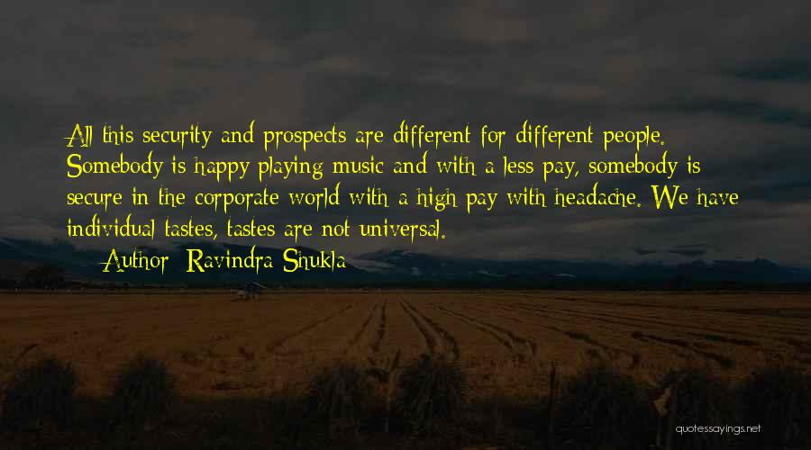 Music Tastes Quotes By Ravindra Shukla