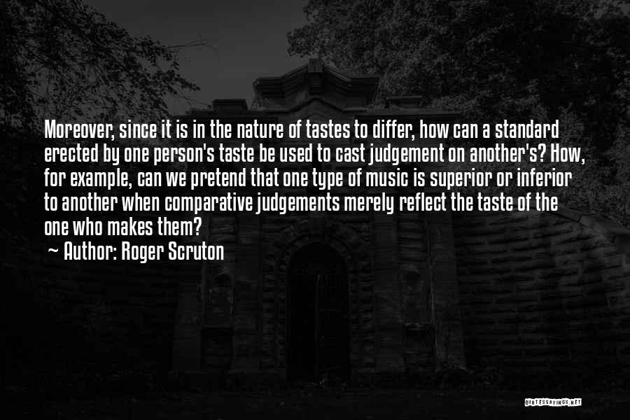 Music Tastes Quotes By Roger Scruton