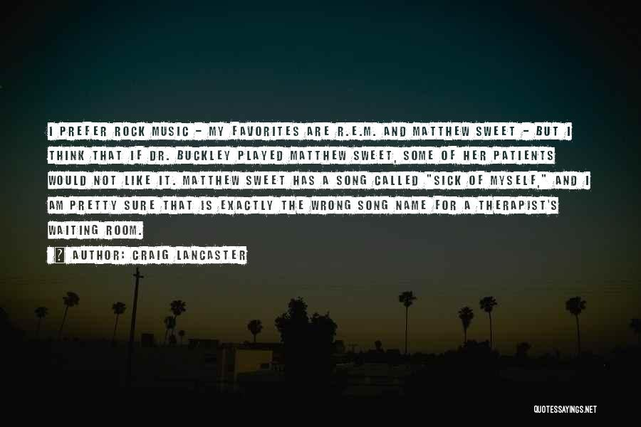 Music Therapist Quotes By Craig Lancaster