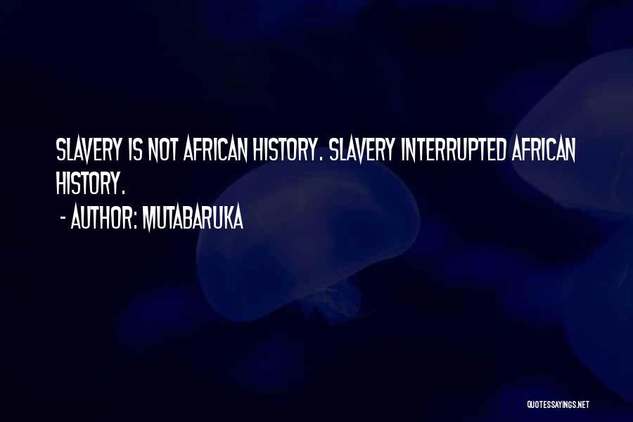 Mutabaruka Quotes 110388