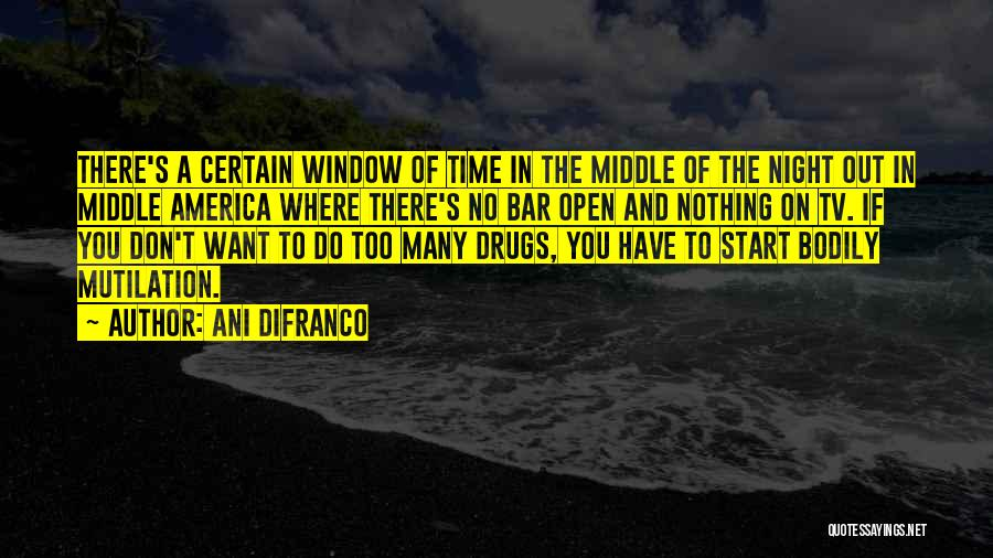 Mutilation Quotes By Ani DiFranco