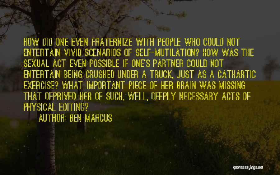 Mutilation Quotes By Ben Marcus