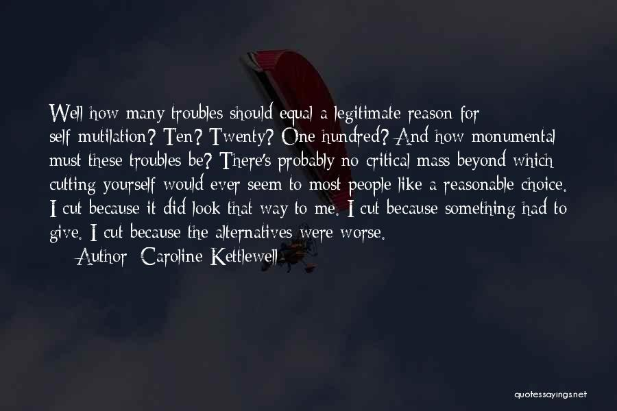 Mutilation Quotes By Caroline Kettlewell