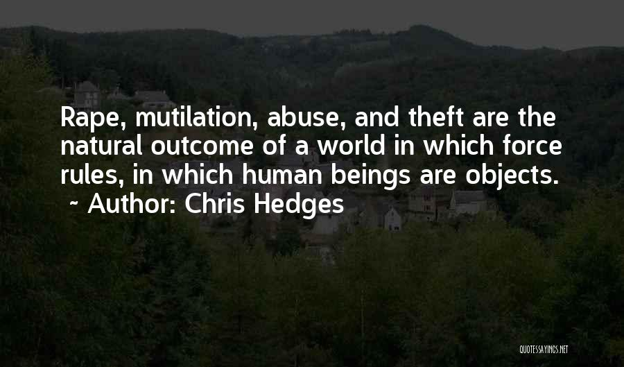 Mutilation Quotes By Chris Hedges