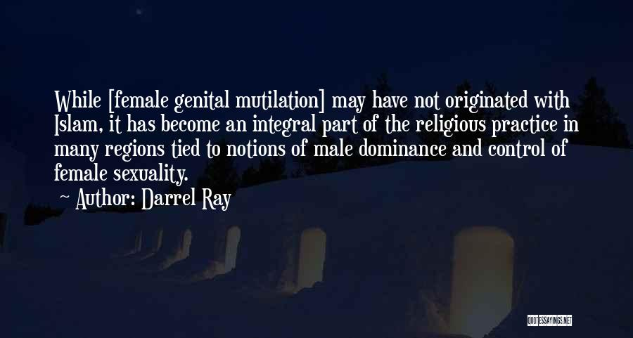 Mutilation Quotes By Darrel Ray