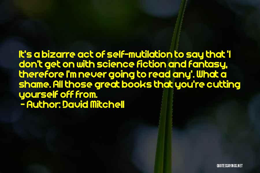 Mutilation Quotes By David Mitchell