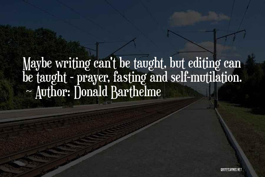 Mutilation Quotes By Donald Barthelme
