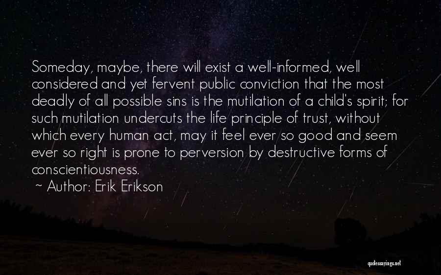 Mutilation Quotes By Erik Erikson