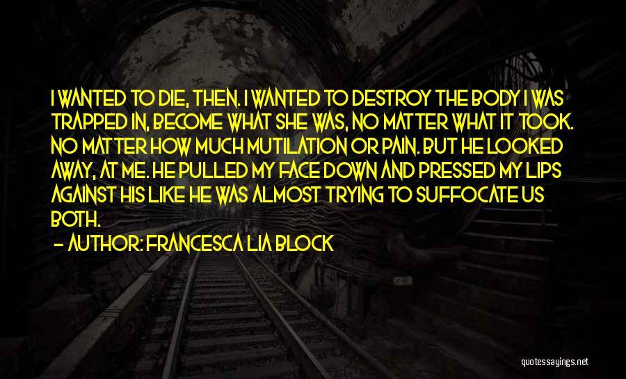 Mutilation Quotes By Francesca Lia Block