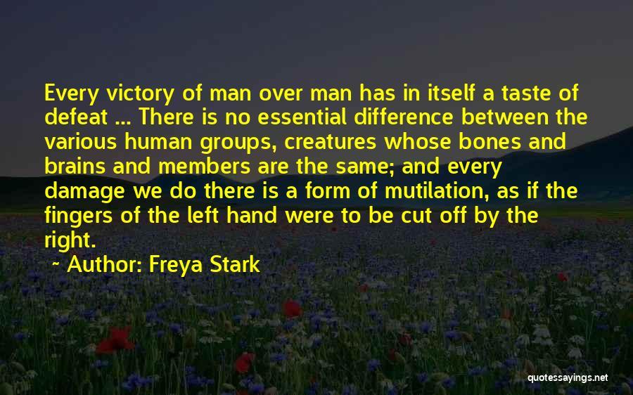 Mutilation Quotes By Freya Stark
