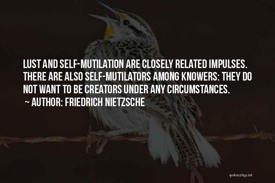 Mutilation Quotes By Friedrich Nietzsche