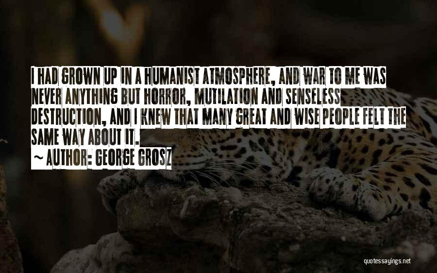 Mutilation Quotes By George Grosz