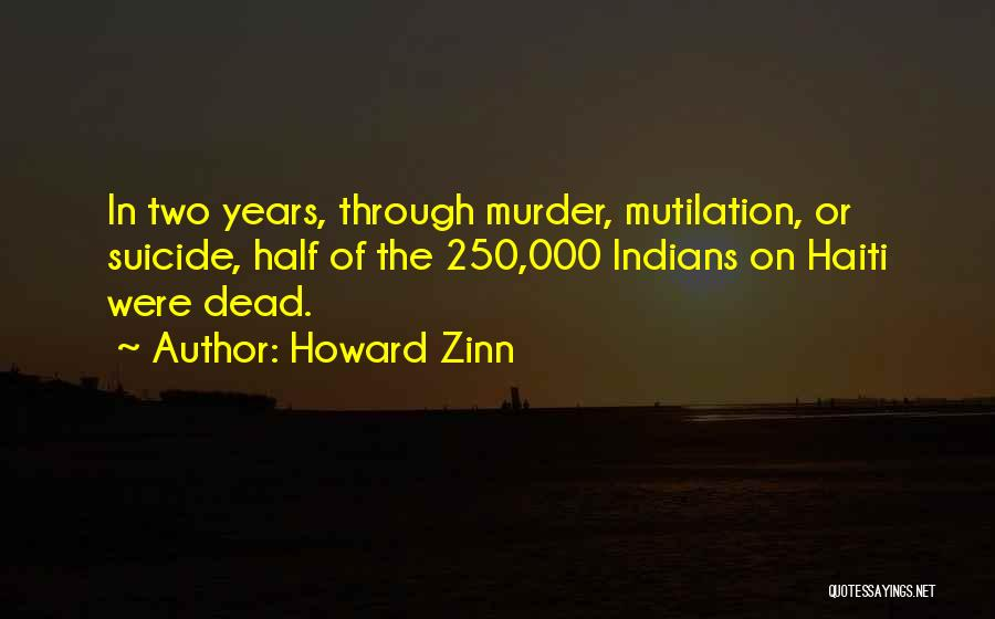 Mutilation Quotes By Howard Zinn